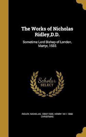 Bog, hardback The Works of Nicholas Ridley, D.D. af Henry 1811-1868 Christmas