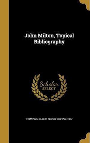 Bog, hardback John Milton, Topical Bibliography