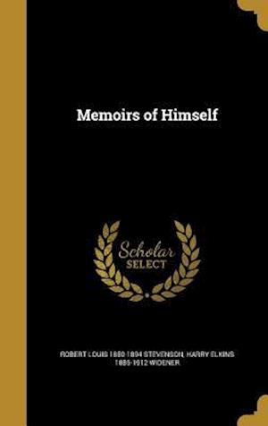 Bog, hardback Memoirs of Himself af Robert Louis 1850-1894 Stevenson, Harry Elkins 1885-1912 Widener