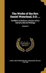 The Works of the REV. Daniel Waterland, D.D. ... af Daniel 1683-1740 Waterland