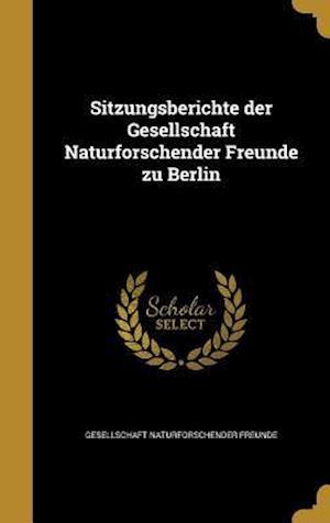 Bog, hardback Sitzungsberichte Der Gesellschaft Naturforschender Freunde Zu Berlin