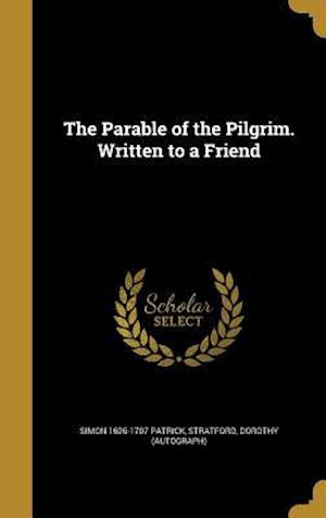 Bog, hardback The Parable of the Pilgrim. Written to a Friend af Simon 1626-1707 Patrick