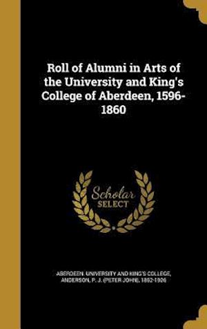 Bog, hardback Roll of Alumni in Arts of the University and King's College of Aberdeen, 1596-1860