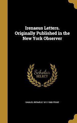 Bog, hardback Irenaeus Letters. Originally Published in the New York Observer af Samuel Irenaeus 1812-1885 Prime