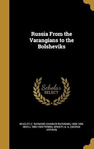 Bog, hardback Russia from the Varangians to the Bolsheviks af Nevill 1883-1929 Forbes