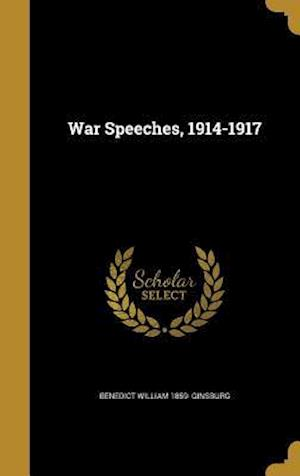 Bog, hardback War Speeches, 1914-1917 af Benedict William 1859- Ginsburg