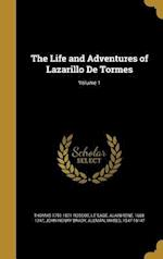 The Life and Adventures of Lazarillo de Tormes; Volume 1