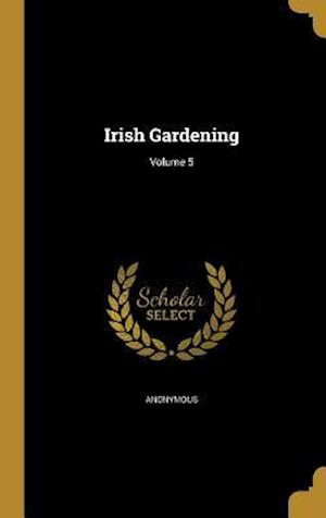 Bog, hardback Irish Gardening; Volume 5