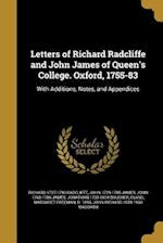 Letters of Richard Radcliffe and John James of Queen's College. Oxford, 1755-83 af John 1760-1786 James, Richard 1727-1793 Radcliffe, John 1729-1785 James