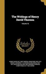 The Writings of Henry David Thoreau; Volume 10 af Bradford 1843-1912 Torrey, Henry David 1817-1862 Thoreau