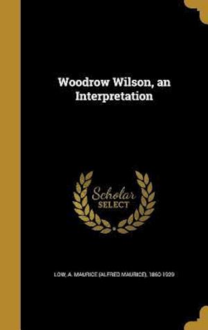 Bog, hardback Woodrow Wilson, an Interpretation