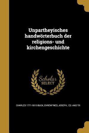 Bog, paperback Unpartheyisches Handworterbuch Der Religions- Und Kirchengeschichte af Charles 1771-1815 Buck