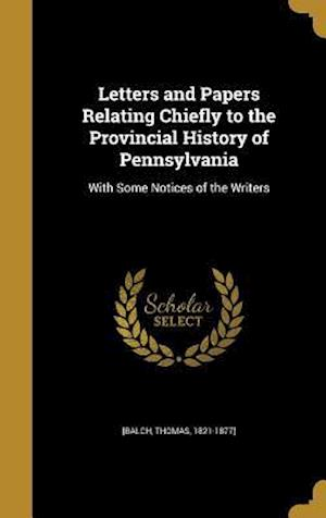 Bog, hardback Letters and Papers Relating Chiefly to the Provincial History of Pennsylvania