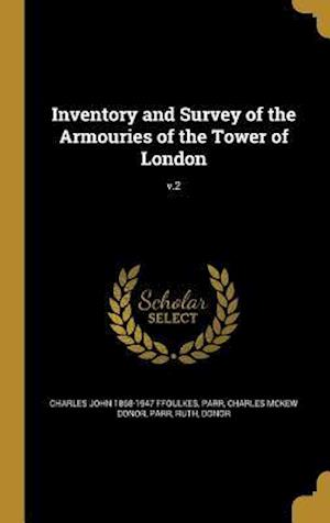 Bog, hardback Inventory and Survey of the Armouries of the Tower of London; V.2 af Charles John 1868-1947 Ffoulkes