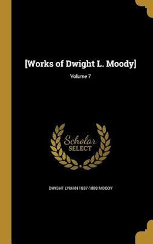 Bog, hardback [Works of Dwight L. Moody]; Volume 7 af Dwight Lyman 1837-1899 Moody
