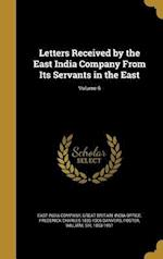 Letters Received by the East India Company from Its Servants in the East; Volume 6 af Frederick Charles 1833-1906 Danvers