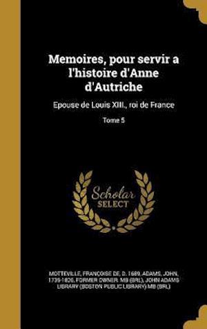 Bog, hardback Memoires, Pour Servir A L'Histoire D'Anne D'Autriche
