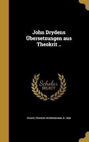 Bog, hardback John Drydens Ubersetzungen Aus Theokrit ..