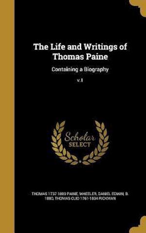 Bog, hardback The Life and Writings of Thomas Paine af Thomas Clio 1761-1834 Rickman, Thomas 1737-1809 Paine