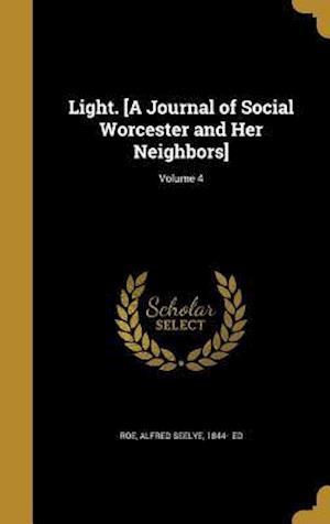 Bog, hardback Light. [A Journal of Social Worcester and Her Neighbors]; Volume 4