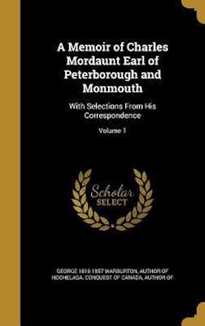 Bog, hardback A Memoir of Charles Mordaunt Earl of Peterborough and Monmouth af George 1816-1857 Warburton, Author of Hochelaga
