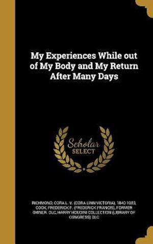 Bog, hardback My Experiences While Out of My Body and My Return After Many Days