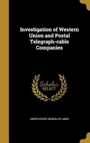 Bog, hardback Investigation of Western Union and Postal Telegraph-Cable Companies