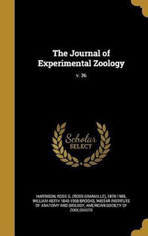 Bog, hardback The Journal of Experimental Zoology; V. 36 af William Keith 1848-1908 Brooks