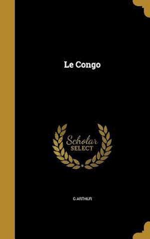 Bog, hardback Le Congo af G. Arthur