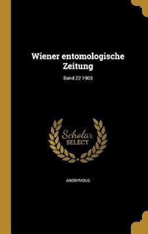 Bog, hardback Wiener Entomologische Zeitung; Band 22 1903