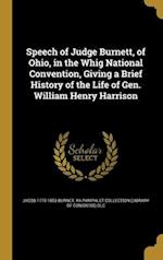 Speech of Judge Burnett, of Ohio, in the Whig National Convention, Giving a Brief History of the Life of Gen. William Henry Harrison af Jacob 1770-1853 Burnet
