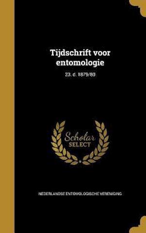 Bog, hardback Tijdschrift Voor Entomologie; 23. D. 1879/80