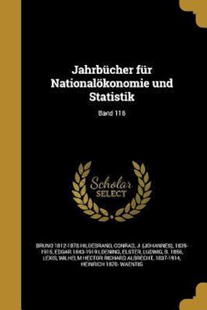 Bog, paperback Jahrbucher Fur Nationalokonomie Und Statistik; Band 116 af Bruno 1812-1878 Hildebrand, Edgar 1843-1919 Loening
