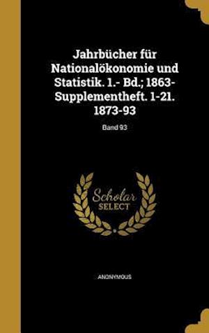 Bog, hardback Jahrbucher Fur Nationalokonomie Und Statistik. 1.- Bd.; 1863- Supplementheft. 1-21. 1873-93; Band 93