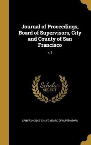 Bog, hardback Journal of Proceedings, Board of Supervisors, City and County of San Francisco; V. 2