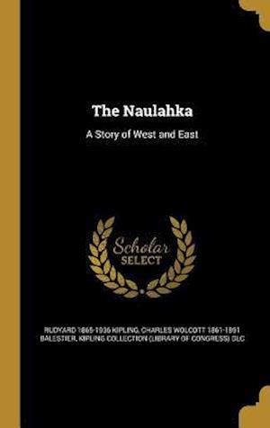 Bog, hardback The Naulahka af Rudyard 1865-1936 Kipling, Charles Wolcott 1861-1891 Balestier