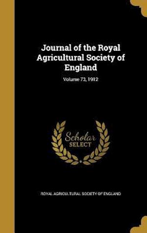 Bog, hardback Journal of the Royal Agricultural Society of England; Volume 73, 1912