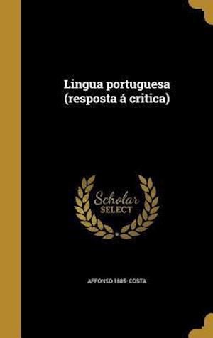 Bog, hardback Lingua Portuguesa (Resposta a Critica) af Affonso 1885- Costa