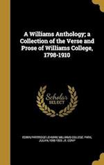 A Williams Anthology; A Collection of the Verse and Prose of Williams College, 1798-1910 af Edwin Partridge Lehman