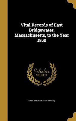 Bog, hardback Vital Records of East Bridgewater, Massachusetts, to the Year 1850