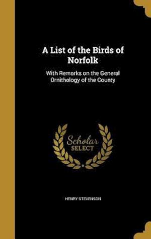 Bog, hardback A List of the Birds of Norfolk af Henry Stevenson