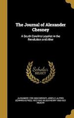 The Journal of Alexander Chesney af Alexander 1755-1843 Chesney, Wilbur Henry 1866-1961 Siebert