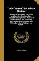 Trade Secrets and Private Recipes