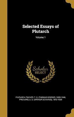 Bog, hardback Selected Essays of Plutarch; Volume 1