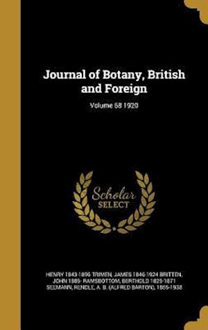 Bog, hardback Journal of Botany, British and Foreign; Volume 58 1920 af Henry 1843-1896 Trimen, James 1846-1924 Britten, John 1885- Ramsbottom