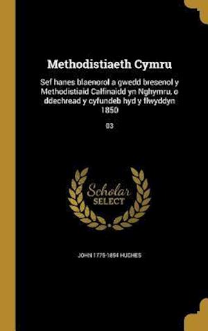 Bog, hardback Methodistiaeth Cymru af John 1775-1854 Hughes