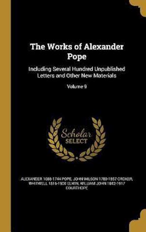 Bog, hardback The Works of Alexander Pope af John Wilson 1780-1857 Croker, Alexander 1688-1744 Pope, Whitwell 1816-1900 Elwin