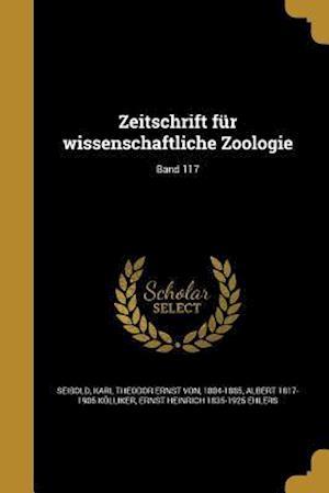 Bog, paperback Zeitschrift Fur Wissenschaftliche Zoologie; Band 117 af Ernst Heinrich 1835-1925 Ehlers, Albert 1817-1905 Kolliker