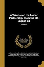 A Treatise on the Law of Partnership. from the 5th English Ed; Volume 1 af Charles Young 1863- Audendried