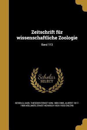 Bog, paperback Zeitschrift Fur Wissenschaftliche Zoologie; Band 113 af Albert 1817-1905 Kolliker, Ernst Heinrich 1835-1925 Ehlers